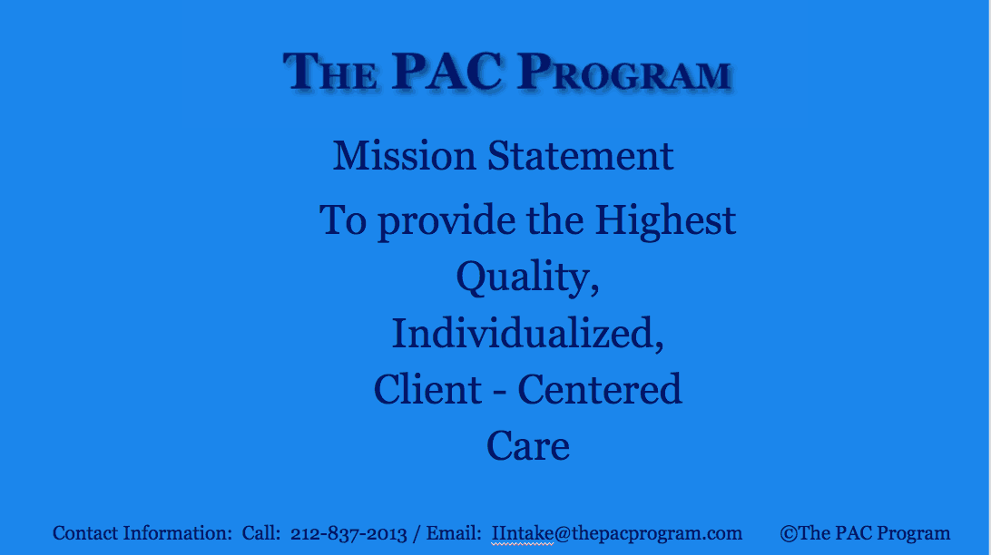 Mission Statement The PAC Program outpatient substance use treatment in New York City